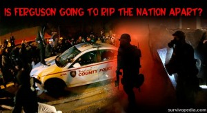 Is Ferguson Going To Rip The Nation Apart?