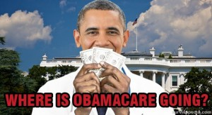 Where Is Obamacare Going?