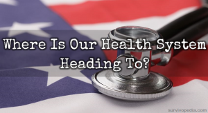 Where is our health care system heading to