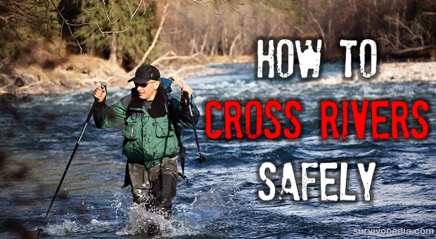 How to cross rivers safely