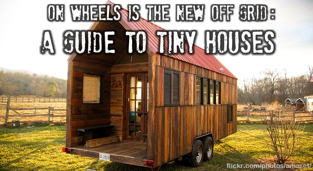 Magnificent On Wheels Is The New Off Grid A Guide To Tiny Houses Survivopedia Largest Home Design Picture Inspirations Pitcheantrous