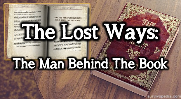 The Lost Ways: The Man Behind The Book | Survivopedia