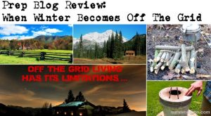 Prep Blog Review: When Winter Becomes Off The Grid