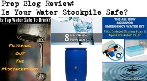 Prep Blog Review: Is Your Water Stockpile Safe?