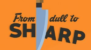 From Dull To Sharp: A Video Guide To Sharpen Your Knives