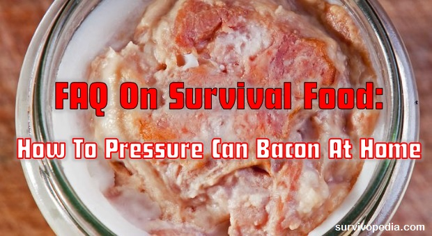 How To Pressure Can Bacon