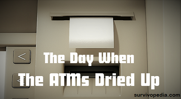 survivopedia-the-day-when-the-atms-dried-out