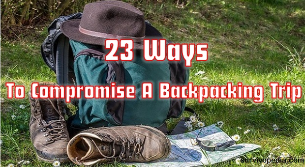 Survivopedia 23 Ways To Compromise A Backpacking Trip