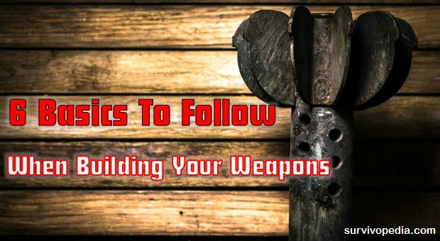 survivopedia-basics-to-follow-when-building-your-weapons