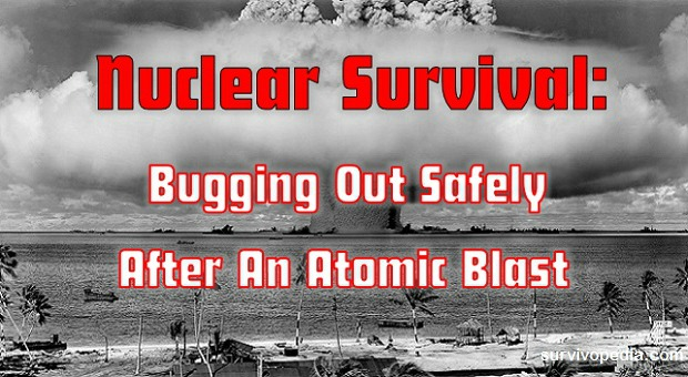 Survivopedia Nuclear Survival Bugging Out Safely After An Atomic Blast