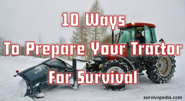 Prepare Your Tractor For Survival