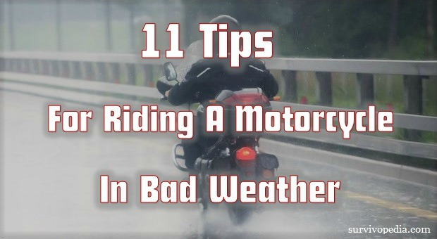 Survivopedia 11 Tips For Riding A Motorcycle In Bad Weather