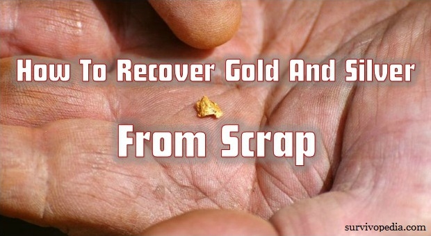 Survivopedia_How_To_Recover_Gold_And_Silver_From_Scrap