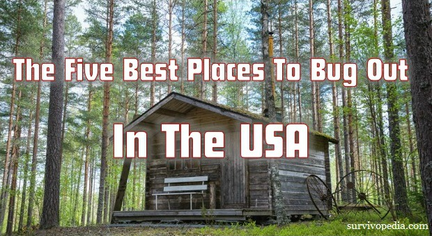 The five best places to bug out in the usa survival for Top 5 places to live in usa