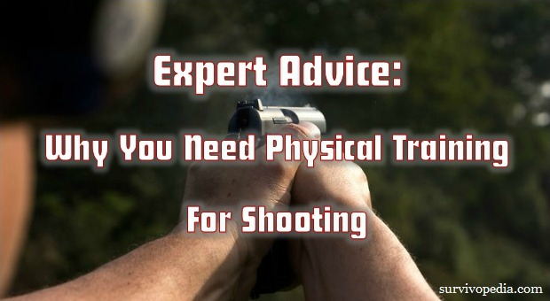 Survivopedia_Expert_Advice_Why_You_Need_Physical_Training_For_Shooting1